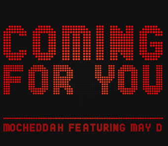 Coming For You - Mochedda ft May D