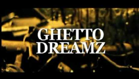 Ghetto Dreamz